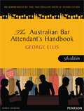The Australian Bar Attendants Handbook  by  George Ellis