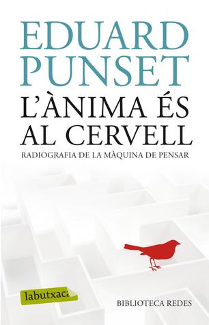 Lànima és al cervell  by  Eduard Punset