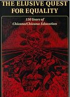 The Elusive Quest for Equality: 150 Years of Chicano/Chicana Education Jose F. Moreno
