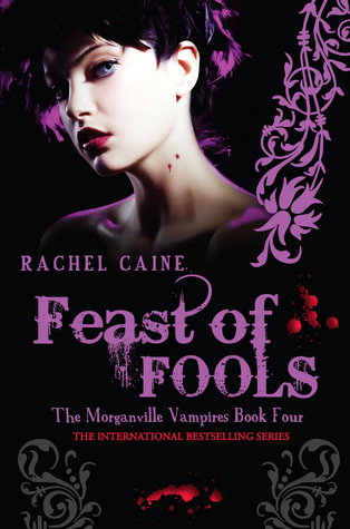 Feast of Fools (The Morganville Vampires #4)  by  Rachel Caine