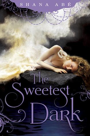The Sweetest Dark (The Sweetest Dark, #1)  by  Shana Abe