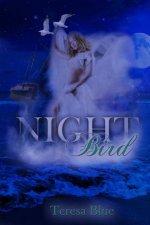 Night Bird  by  Teresa Blue