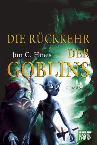Die Rückkehr der Goblins  by  Jim C. Hines