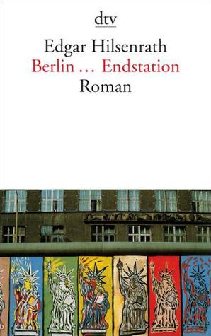 Berlin... Endstation  by  Edgar Hilsenrath