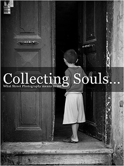 Collecting Souls: What Street Photography means to me Thomas Leuthard