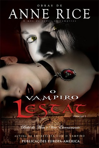 O Vampiro Lestat I (Crónicas dos Vampiros #2, part 1)  by  Anne Rice