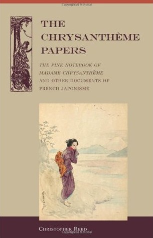 The Chrysantheme Papers  by  Christopher Reed