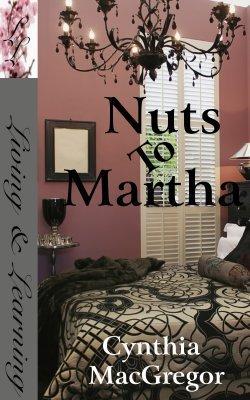 Nuts To Martha  by  Cynthia MacGregor