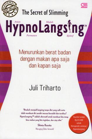 The Secret of Slimming - HypnoLangsing - Menurunkan Berat Badan dengan Makan Apa Saja dan Kapan Saja Juli Triharto