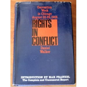 Rights in Conflict: Convention Week in Chicago, 8/25-29/1968: A Report  by  Daniel Walker