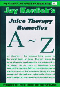 Jay Kordichs A-Z Juice Therapy Remedia  by  Jay Kordich