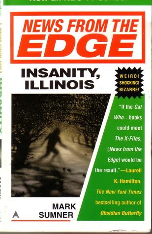 News from the Edge:  Insanity, Illinois Mark Sumner