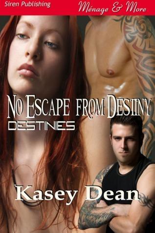 No Escape from Destiny (Destinies #1)  by  Kasey Dean