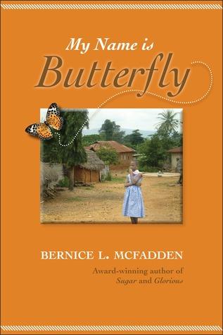 My Name is Butterfly  by  Bernice L. McFadden