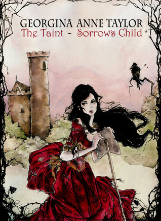 Sorrows Child (The Taint, #1)  by  Georgina Anne Taylor
