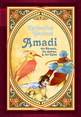 Amadi, the Phoenix, the Sphinx, and the Djinn  by  Katharina Gerlach