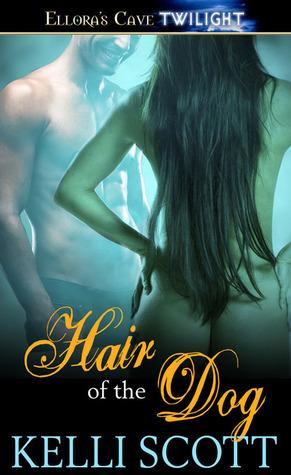 Hair of the Dog  by  Kelli Scott