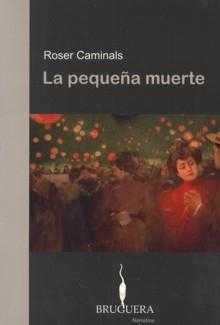 La Pequeña Muerte  by  Roser Caminals