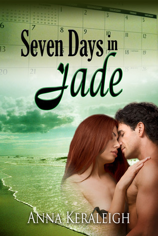 Seven Days In Jade  by  Anna Keraleigh