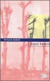 Krvavý duben  by  Ismail Kadare