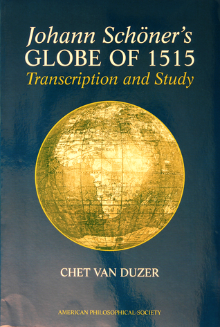 Johann Schöners Globe of 1515 : Transcription and Study  by  Chet Van Duzer