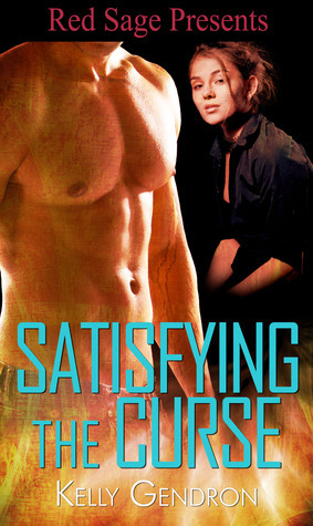 Satisfying The Curse (National Elite Security Agency, #2) Kelly Gendron