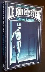 Le roi mystère  by  Gaston Leroux