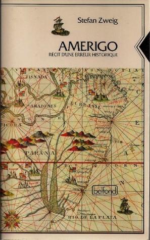 Amerigo: A Comedy of Errors in History Stefan Zweig