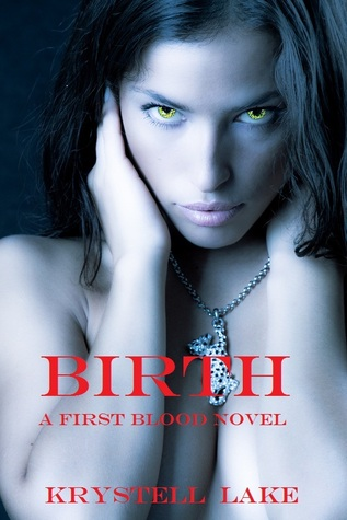 Birth (A First Blood Novel)  by  Krystell Lake