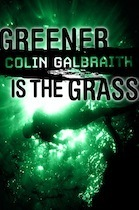 Greener is the Grass Colin  Galbraith