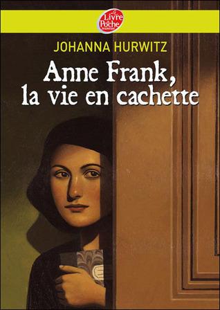 Anne Frank, la vie en cachette Johanna Hurwitz