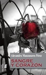 Sangre y corazón  by  Alexandra Manzanares Pérez