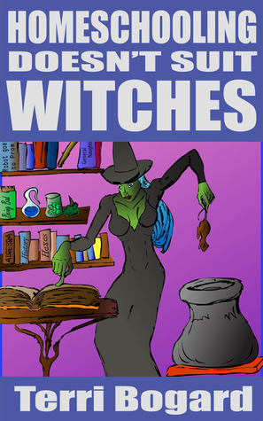 Home Schooling Doesnt Suit Witches  by  Terri Bogard