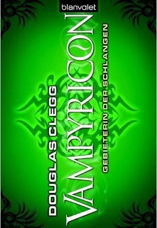 Gebieterin der Schlangen (The Vampyricon, #3) Douglas Clegg