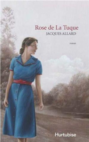 Rose de La Tuque  by  Jacques Allard