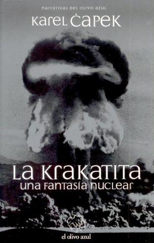 La Krakatita: una fantasía nuclear  by  Karel Čapek