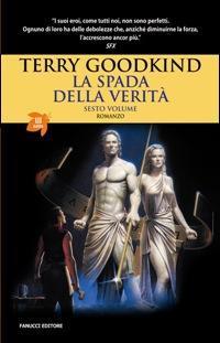 La fratellanza dellordine (La Spada della Verità, #6)  by  Terry Goodkind