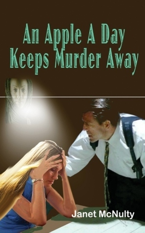 An Apple A Day Keeps Murder Away (Mellow Summers, #3)  by  Janet McNulty