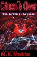 Crimzon & Clover IV: The Wrath of Crimzon M.R. Mathias