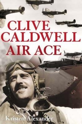 Clive Caldwell Air Ace Kristen Alexander