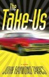 The Take-Us  by  John R. Takacs