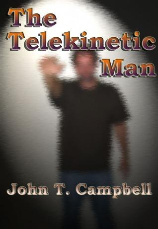 The Telekinetic Man John Campbell