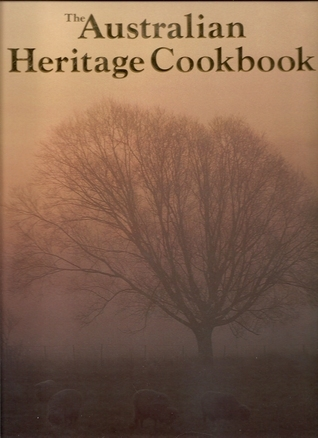 The Australian Heritage Cookbook Ellen Argyriou