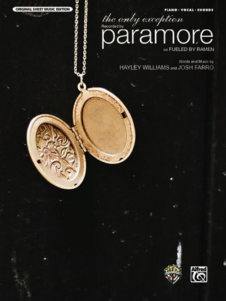 The Only Exception: Piano/Vocal/Chords Paramore