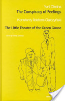 The Conspiracy of Feelings / the Little Theatre of the Green Goose  by  Yury Olesha
