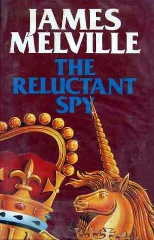 The Reluctant Spy James Melville