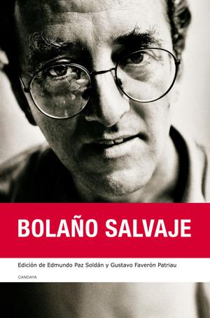 Bolaño salvaje  by  Edmundo Paz Soldán