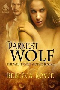 The Darkest Wolf (Westervelt Wolves #7) Rebecca Royce