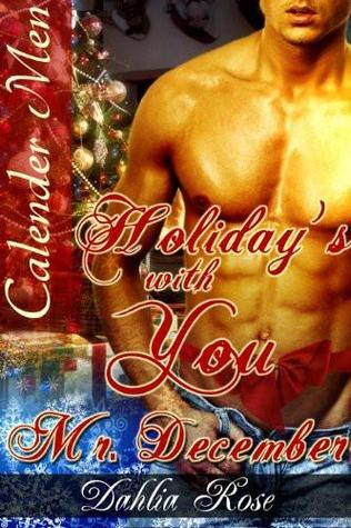 Holidays With You: Mr. December Dahlia Rose