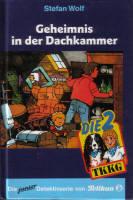 Geheimnis in der Dachkammer (Die 2 + TKKG) Stefan Wolf